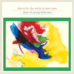 Choir of Young Believers - Next Summer