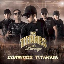 Los Titanes De Durango - Amor De Niño